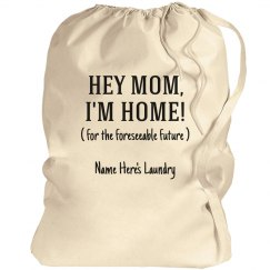 Hey Mom, I'm Home! Quarantine Laundry Bag