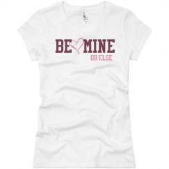 Be Mine Or Else