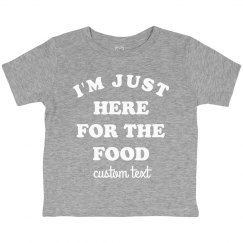 Just Here for the Food Funny Toddler Tee
