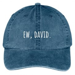Ew, David Funny Hat