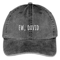 Ew, David Funny Hat