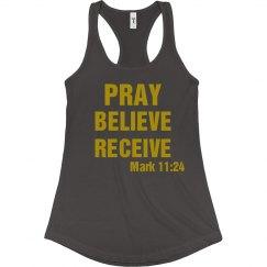 PRAY, BELIEVE, RECEIVE