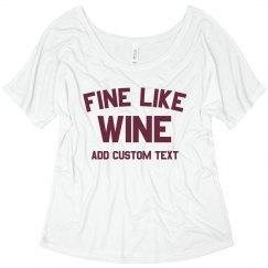 Fine Like Wine Custom Tee