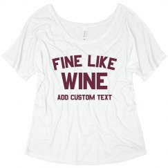 Fine Like Wine Custom Tee