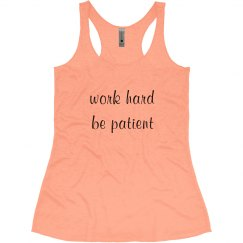 Work Hard / Be Patient