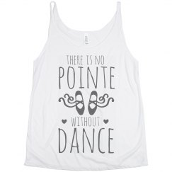 Dance Is The Whole Pointe Flowy