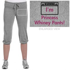 princess whiney pants!