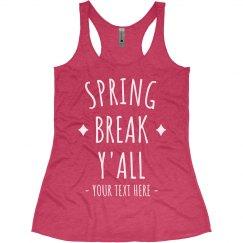 Spring Break Y'all Custom Tank