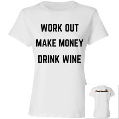 Work Out Make Money Drink Wine- Relaxed Fit Cotton Tee