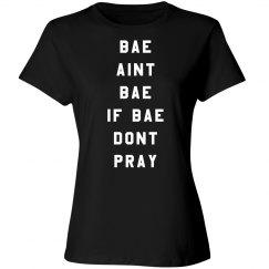 If bae don't pray