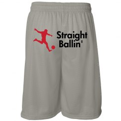 Straight Ballin' Shorts