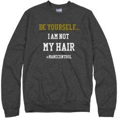 Sweat shirt I am not my hair