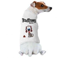 BadDawg Dog shirt 2