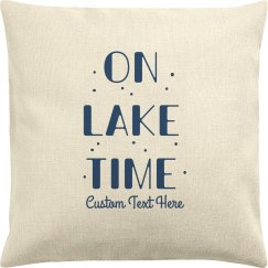 Custom On Lake Time Lake House Pillowcase