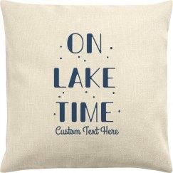Custom On Lake Time Lake House Pillowcase