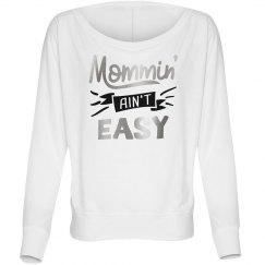 Mommin' Ain't Easy Long Sleecev T-Shirt