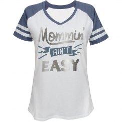 Mommin' Ain't Easy V-Neck Sports T-Shirt