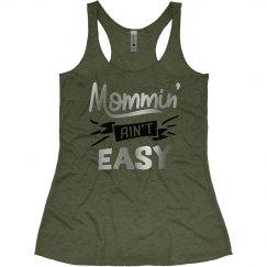 Mommin' Ain't Easy Racerback Tank Top