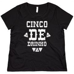Cinco De Drinko Plus Sized Shirt
