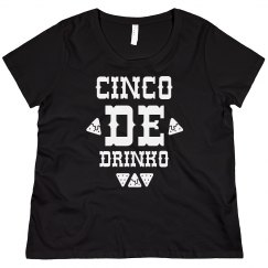 Cinco De Drinko Plus Sized Shirt