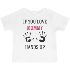 If you love mom hands up