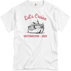 Custom Destination Let's Cruise Tee