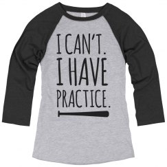 Can't. Have Softball Practice