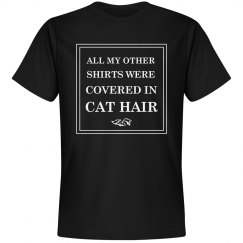 All My Other Shirts Had Cat Hair