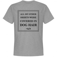 All My Other Shirts Had Dog Hair
