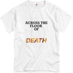 Across the floor of DEATH