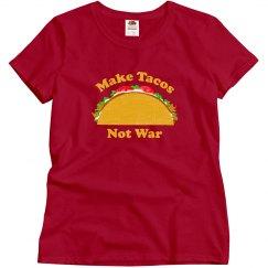Make Tacos Not War