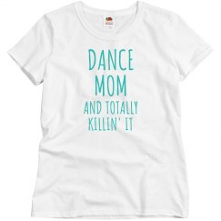 Cute Dance Mom Killing It Tee