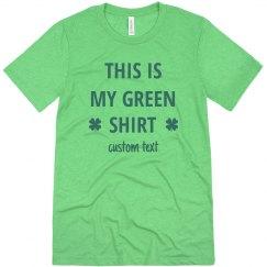This is My Green Shirt Custom St. Patrick's
