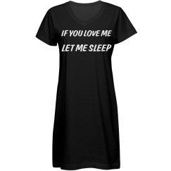 Women's if you love me let me sleep dress