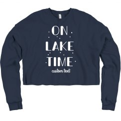On Lake Time Custom Crop Sweatshirt
