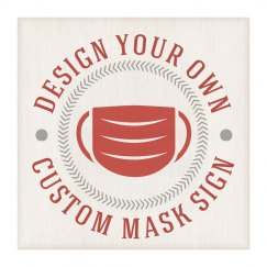 Design Your Own Mask Sign