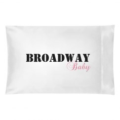 Broadway Baby Pillowcase