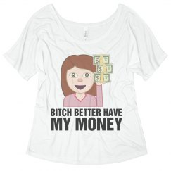 Bitch Have My Money