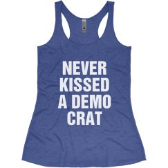 I've Never Kissed a Democrat