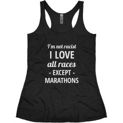 I Love All Races Except Marathons