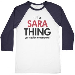 It's a Sara thing you wouldn't understand!