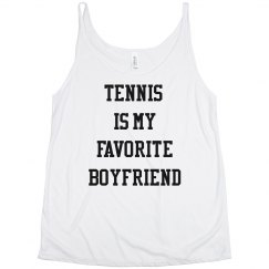 Tennis is my Favorite Boyfriend The Sophia