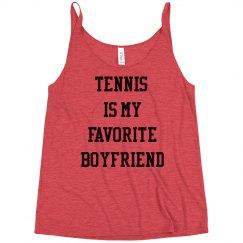 Tennis is my Favorite Boyfriend The Heather