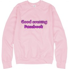 good evening fb - sweatshirt