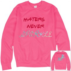 Haters Never Sparkle sweatshirt