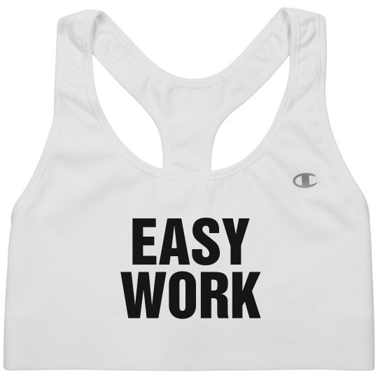 Easy Work Training Hard