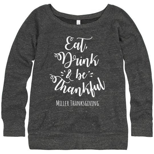 Eat, Drink & Be Thankful Custom Family Sweatshirt