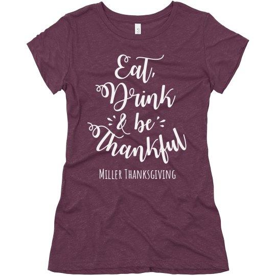 Eat, Drink & Be Thankful Custom Family Thanksgiving