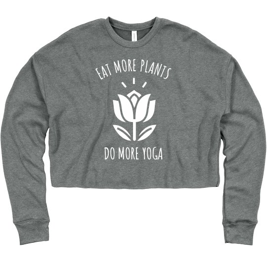 Eat More Plants, Do More Yoga Comfy Crop Crew