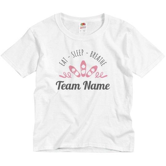 Eat Sleep Breath Dance Team Custom Tee